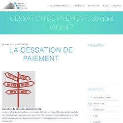 CESSATION DE PAIEMENT… de quoi s'agit-il ?