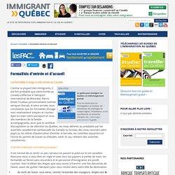 Formalités d'entrée et d'accueil- Immigrant Québec