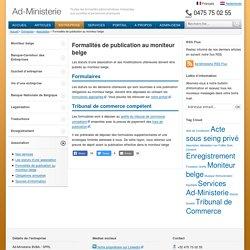 Formalités de publication au moniteur belge