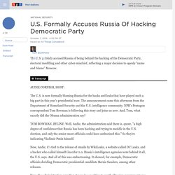 U.S. Formally Accuses Russia Of Hacking Democratic Party
