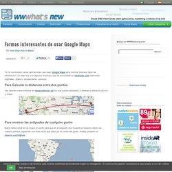 Formas interesantes de usar Google Maps