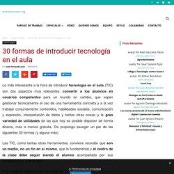 30 formas de introducir tecnología en el aula - entreParéntesis