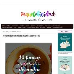 10 FORMAS ORIGINALES DE CONTAR CUENTOS