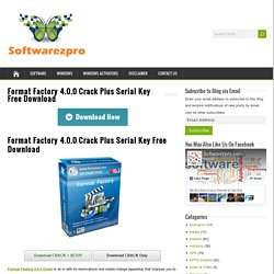 Format Factory 4.0.0 Crack Plus Serial Key Free Download