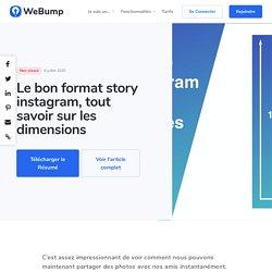 Le bon format story instagram, tout savoir sur les dimensions - WeBump