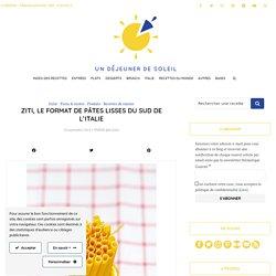 Ziti, le format de pâtes lisses du Sud de l'Italie
