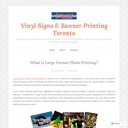 What is Large Format Photo Printing? – Vinyl Signs & Banner Printing Toronto