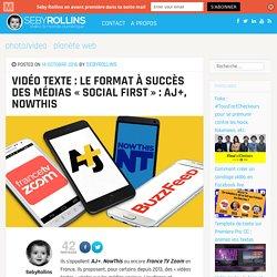 """Vidéo texte : le format à succès des médias """"social first"""" : AJ+, NowThis"""