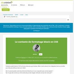 Le contexte de formatage block en CSS - Alsacreations