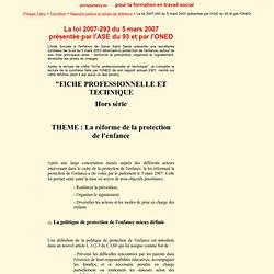 Formation : La loi 2007-293 du 5 mars 2007 présentée par l'ASE du 93 et par l'ONED