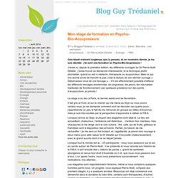 Mon stage de formation en Psycho-Bio-Accupressure - Blog Guy Trédaniel