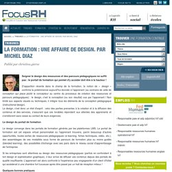 La formation : une affaire de design. Par Michel Diaz - Focus RH