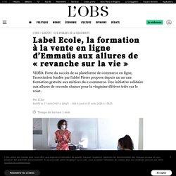 Label Ecole, la formation à la vente en ligne d'Emmaüs aux allures de « revanche sur la vie »