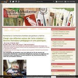 Formation à l'animation d'ateliers de peinture créative - Le blog de Cécile Alma Filliette - Atelier Métaforme