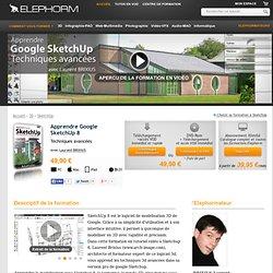 Formation SketchUp 8 - Apprendre en tutoriel vidéo les techniques avancées de Google Sketchup 8