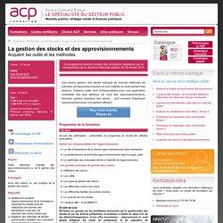 Formation - La gestion des stocks et des approvisionnements - ACP Formation - Achat et Commande Publique