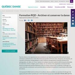 Formation RQD - Archiver et conserver la danse - L'Agenda de la danse
