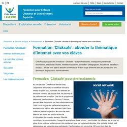 Formation 'Clicksafe': aborder la thématique d'internet avec vos élèves