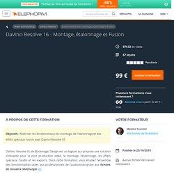 """Formation vidéo """"DaVinci Resolve 16 - Montage, étalonnage et Fusion"""""""