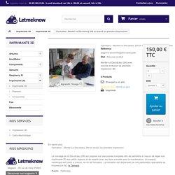 Formation - Monter sa Discoeasy 200 et réussir sa première impression - Letmeknow.fr