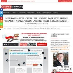 Mini formation : créez une Landing Page avec Thrive Themes + 3 exemples de landing pages à télécharger !