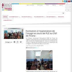 Formation à l'exploitation de l'image en cours de FLE au CNF de Tirana