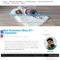Mini-Formation Photo N°1 - L'Exposition - Apprendre la photo d'enfant
