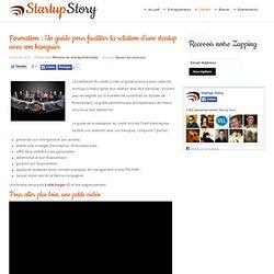 Formation : Un guide pour faciliter la relation d'une startup avec son banquier