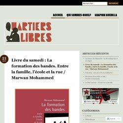 Livre du samedi : La formation des bandes. Entre la famille, l'école et la rue / Marwan Mohammed