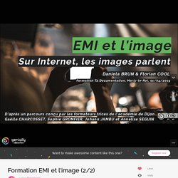 Formation EMI et l'image (2/2) by florianiscool on Genial.ly