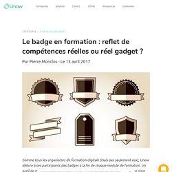 Le badge en formation : gadget ou reflet de compétences ?
