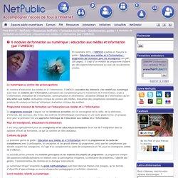6 modules de formation au numérique : éducation aux médias et information (par l'UNESCO)