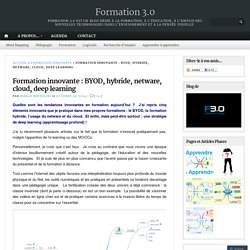 Formation innovante : BYOD, hybride, netware, cloud, deep learning