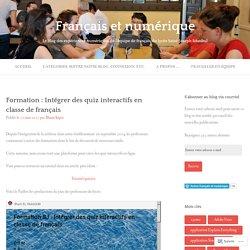 Formation : Intégrer des quiz interactifs en classe de français – Français et numérique