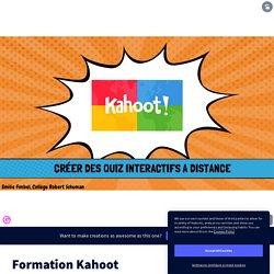 Formation Kahoot par Emy F sur Genially