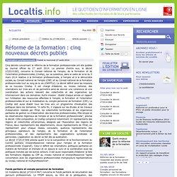 Réforme de la formation : cinq nouveaux décrets publiés - Localtis.info un service Caisse des Dépôts