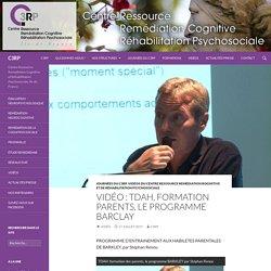 Vidéo : TDAH, formation parents, le programme BARCLAY - C3RP
