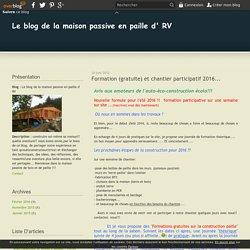 Formation et chantier participatif... - Le blog de la maison passive en paille d' RV