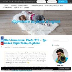Mini-Formation Photo N°2 - Les modes importants en photo