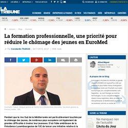 La formation professionnelle, une priorité pour réduire le chômage des jeunes en EuroMed