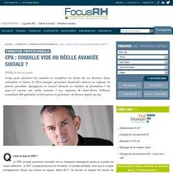 CPA : coquille vide ou réelle avancée sociale ? - Formation professionnelle - Focus RH
