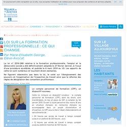 Loi sur la formation professionnelle : ce qui change. Par Marie-Elisabeth George, Elève-Avocat.