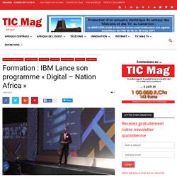 Formation : IBM Lance son programme « Digital – Nation Africa » - TIC Mag