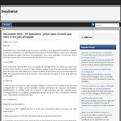 Formation Web - 10 Questions à poser pour Crunch que vous n'êtes pas arnaquer ~ business