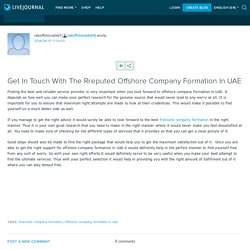 Get In Touch With The Rreputed Offshore Company Formation In UAE: rakoffshoredxb1