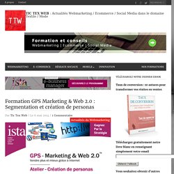 Formation GPS Marketing & Web 2.0 : Segmentation et création de personas
