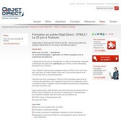 Formation en soirée Objet Direct : HTML5 ! Le 25 juin à Toulouse