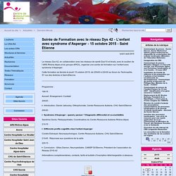 Soirée de Formation avec le réseau Dys 42 - L'enfant avec syndrome d'Asperger - 15 octobre 2015 - Saint Etienne