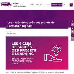 Les 4 clés de succès des projets de Formation Digitale - Learning Technologies France 2020 - L'évènement #1 du Digital Learning en France