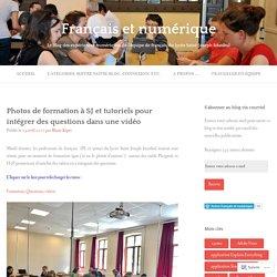 Photos de formation à SJ et tutoriels pour intégrer des questions dans une vidéo – Français et numérique